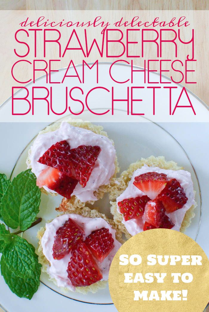 Deliciously Delectable Strawberry Cream Cheese Bruschetta... The EASIEST thing ever!