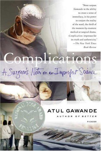 Complications: Worth Reading, Atulgawand, Atul Gawand, Books Worth, Laying Bare, Imperfect Science, Complicated, True Cases, Surgeon Note