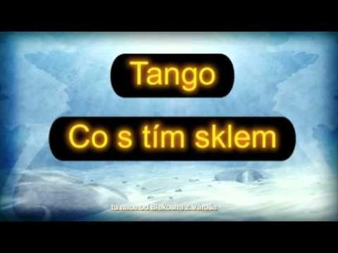 tango -Co stím sklem