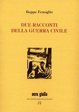 Beppe Fenoglio - Due racconti della guerra civile - Via del Vento Edizioni