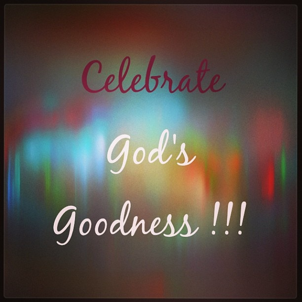 """He's given us another new day, celebrate, be full of joy, do what God has for you to do today!!! Celebrating has a way of changing your outlook. """"Sing to him, sing praises to him; tell of all his wonderful works. Glory in his holy name; let the hearts of those who seek the Lord rejoice."""" -Psalm 105:2-3"""