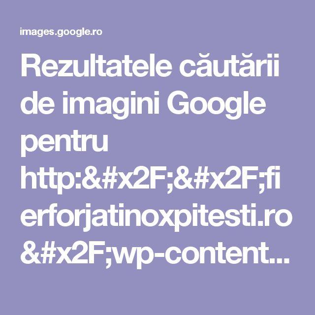 Rezultatele căutării de imagini Google pentru http://fierforjatinoxpitesti.ro/wp-content/uploads/2016/08/160-2.jpg