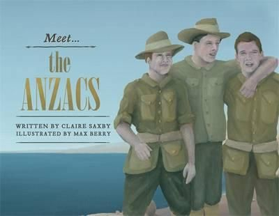 """Meet the ANZACs"", by Claire Saxby - A picture book series about the extraordinary men and women who have shaped Australia's history, incuding our brave Anzac soldiers. Anzac stands for Australian and New Zealand Army Corps. It is the name given to the Australian and New Zealand troops who landed at Gallipoli in World War I. The name is now a symbol of bravery and mateship."