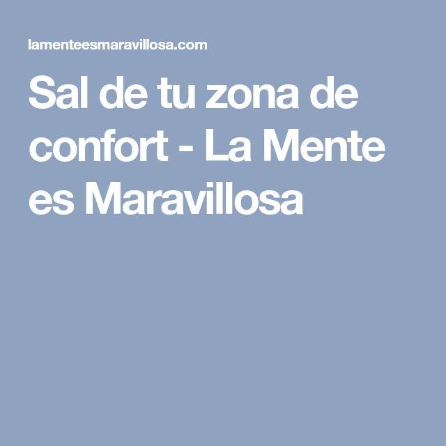 Sal de tu zona de confort - La Mente es Maravillosa