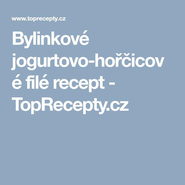 Bylinkové jogurtovo-hořčicové filé recept - TopRecepty.cz