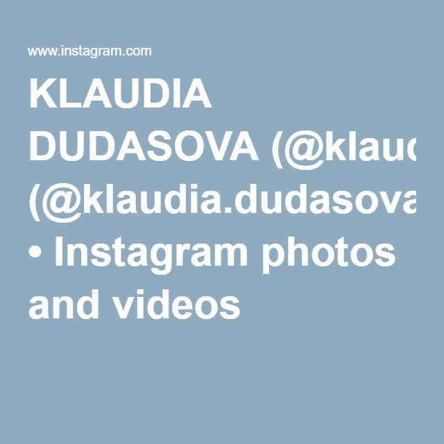 KLAUDIA DUDASOVA (@klaudia.dudasova) • Instagram photos and videos
