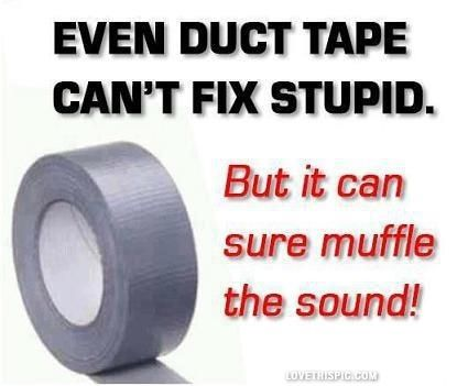 Even Duct Tape Pictures, Photos, and Images for Facebook, Tumblr, Pinterest, and Twitter
