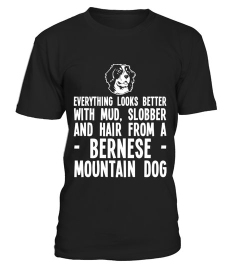 "# Animal Day Bernese Mountain Dog Gift .  Do you know a crazy dog? One that loves to roll in the mud? Then this might make a nice gift: ""Everything looks better with mud, slobber and hair from a Bernese Mountain Dog"".Surpise a loved one with this funny design on a birthday or a Christmas party for example. Different colours and designs area vailable. Secured payment via Visa / Mastercard / Amex / PayPal / iDeal▼ ORDER BELOW BY CLICKING THE 'GREEN BUTTON' (Order 2 or more to save on…"