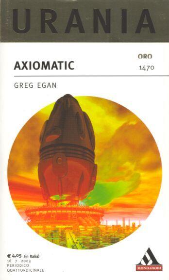 Axiomatc, di Greg Egan, un libro splendido...