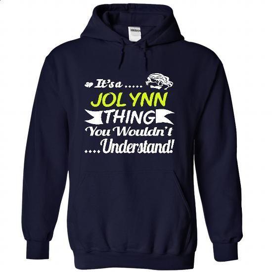 Its a JOLYNN Thing Wouldnt Understand - T Shirt, Hoodie - shirt design