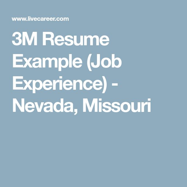 3M Resume Example (Job Experience) - Nevada, Missouri