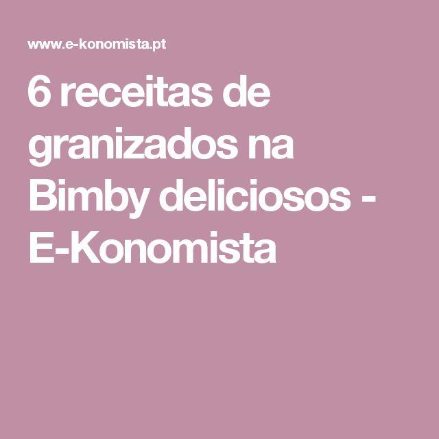 6 receitas de granizados na Bimby deliciosos - E-Konomista