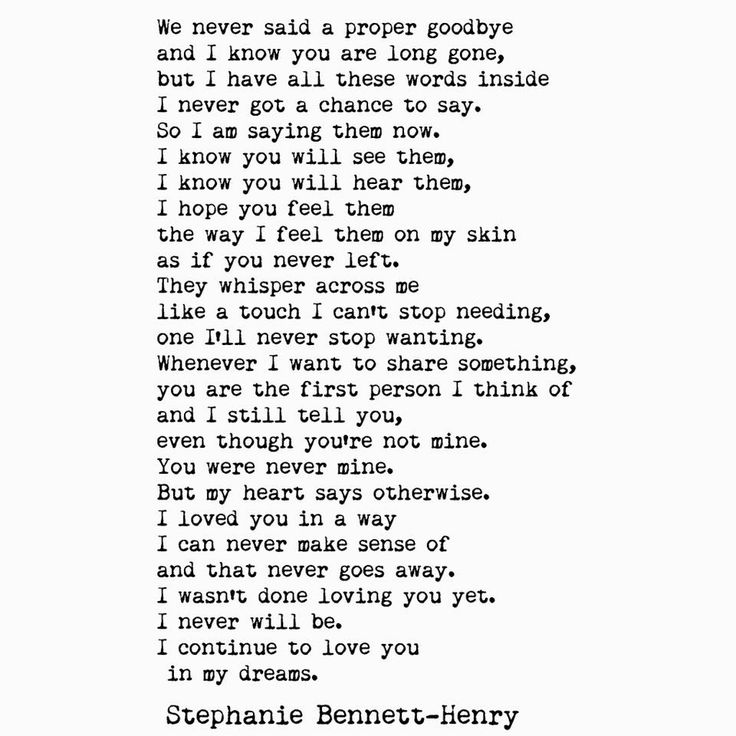 We never said a proper goodbye and I know you are long gone but I have all these words inside I never got a chance to say. So I'm saying them now. #stephaniebennetthenry #poem #poetry #writing #quote
