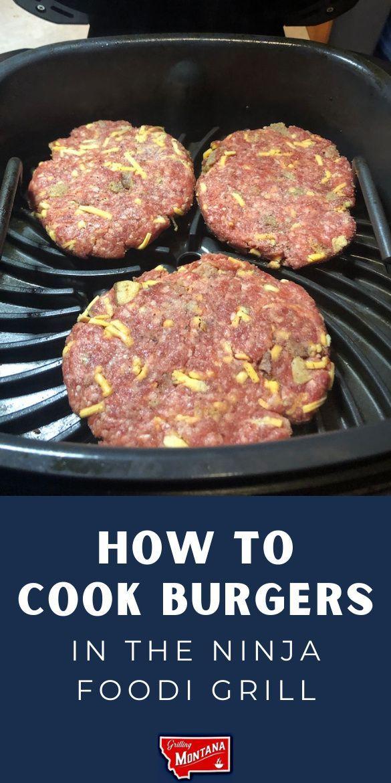 How To Cook Burgers In The Ninja Foodi Grill In 2020 How To Cook Burgers Grilled Dinner Burger Recipes