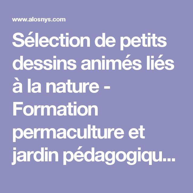 Sélection de petits dessins animés liés à la nature - Formation permaculture et jardin pédagogique en Bourgogne