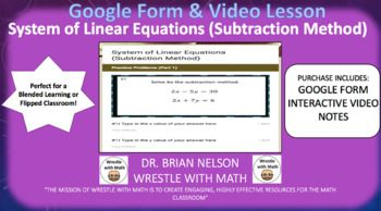 System of Linear Equations (Subtraction Method) - Google Form & Video Lesson! This product includes: (1) Interactive video lesson with notes on solving system of linear equations using the subtraction method. This product is perfect for students learning about system of linear