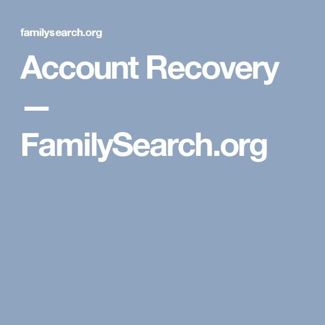 Account Recovery — FamilySearch org | Family | Family search