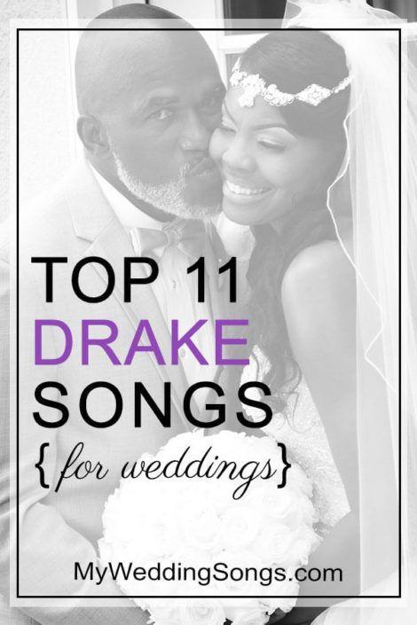 11 Best Drake Songs For Your Wedding Music Mania Pinterest