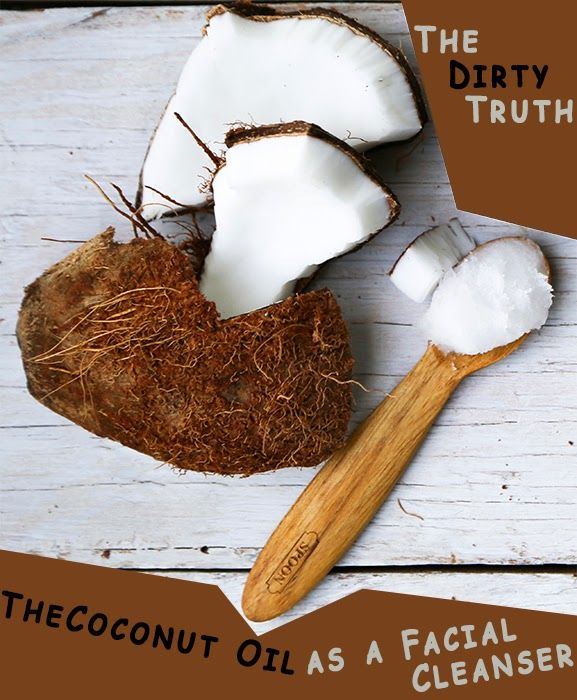 Skin Care And Health Tips: The Dirty Truth: Coconut Oil as a Facial Cleanser