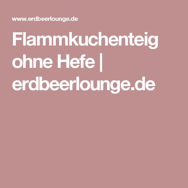 Flammkuchenteig ohne Hefe | erdbeerlounge.de