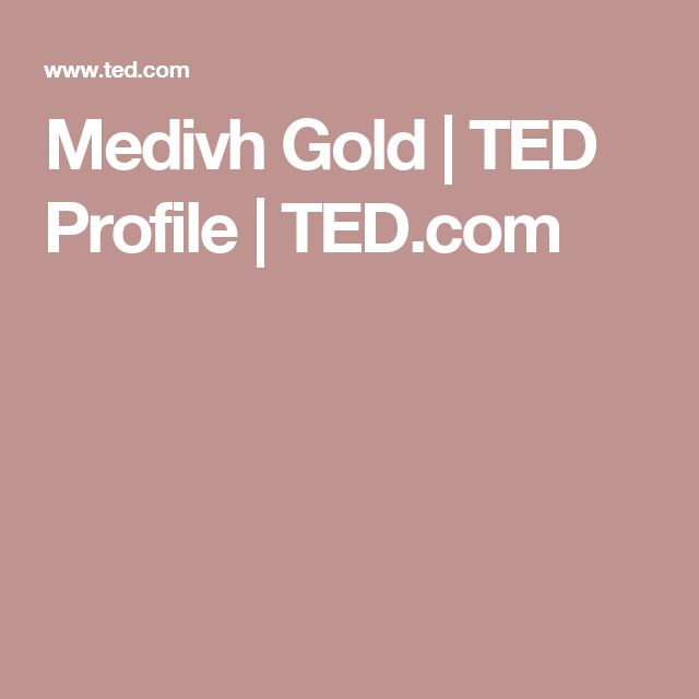 Medivh Gold | TED Profile | TED.com
