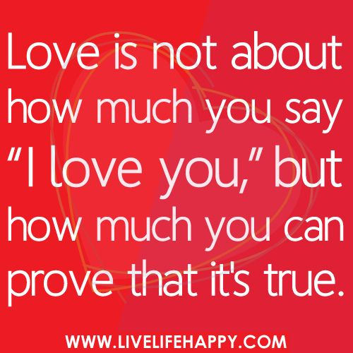 Love is Not About How Much You Say…: Action Speaking, Remember This, Life, Sweet Quotes, Truths, Inspiration Quotes, Love Quotes, Speaking Louder, True Stories