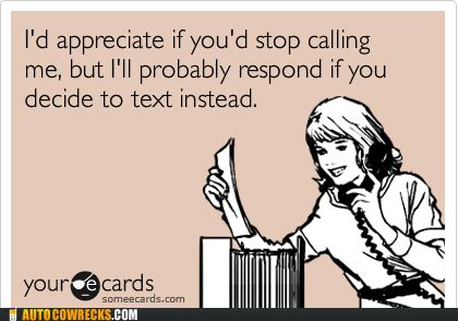 without a doubt.: Texts, Call, Ecards Joy, Haha Tots, Giggl, Hate Talk, Humor, I D Appreciation, Haha So True