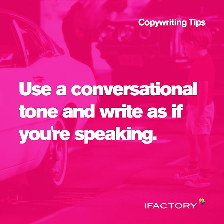 Copywriting Tips: Use a conversational tone and write as if you're speaking. #ifactory #tips #tricks #conversational #tone #content #copy #copywriting #seo #advertising #pink