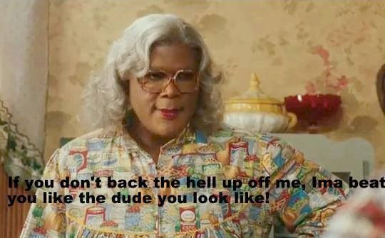 17 Best Images About Madea Quotes On Pinterest: 1000+ Images About Madea Quotes On Pinterest