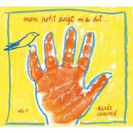 Mon petit doigt m'a dit 1 CD audio - Agnès Chaumié