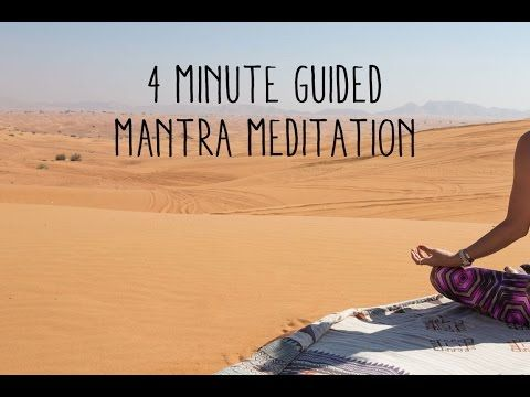 4 Minute Guided Mantra Meditation