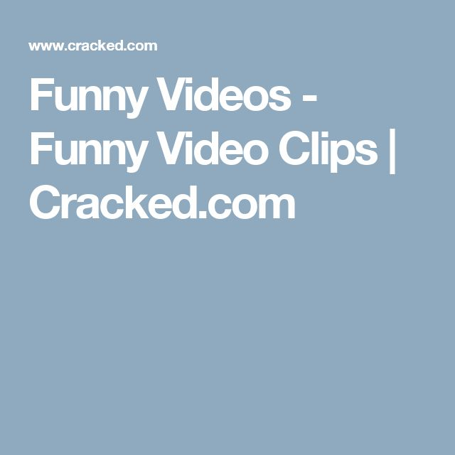 Funny Videos - Funny Video Clips | Cracked.com