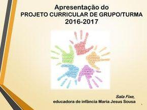 Apresentação do PCGT Sala Fixe 2016-17  EB Vila Franca Agrupamento de Escolas de Monte da Ola Viana do Castelo