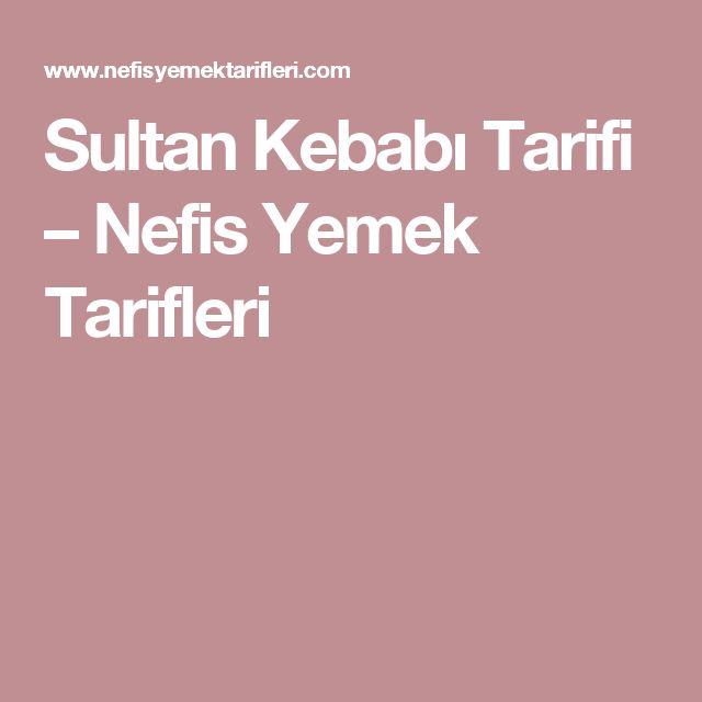 Sultan Kebabı Tarifi – Nefis Yemek Tarifleri