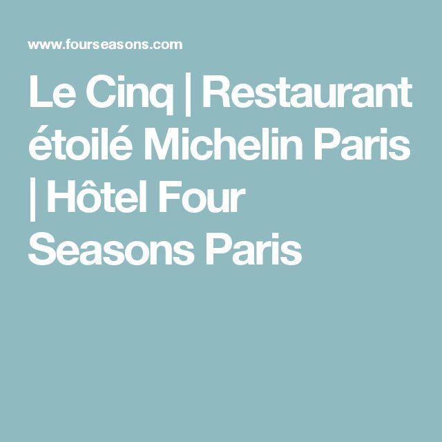 Le Cinq | Restaurant étoilé Michelin Paris | Hôtel Four Seasons Paris
