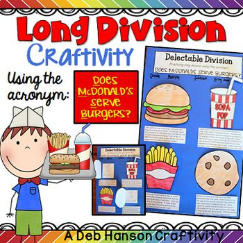 """Are you looking for something a little more exciting and colorful to add to your long division unit? Take a look at this craftivity! It focuses on the traditional division algorithm (long division), and ties in the well-known acronym """"Does McDonald's Serve Burgers?"""""""