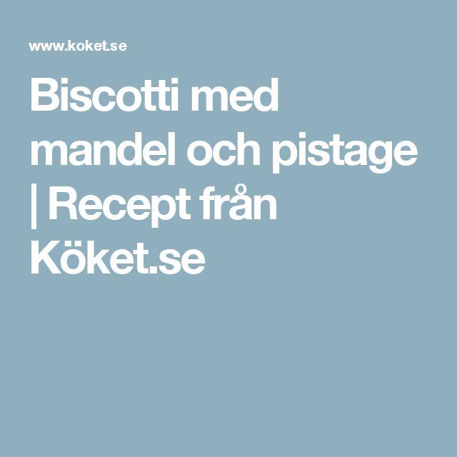 Biscotti med mandel och pistage | Recept från Köket.se