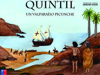 Quintil, un Valparaíso Picunche Autor: Claudio Henríquez / Iris Moya / Jaime Vera Editorial: Museo de Historia Natural de Valparaíso Año: 2015