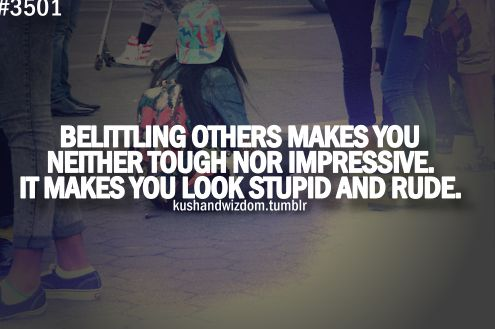 Quotes About Bullying From Celebrities | Bullying and belittling - Peg It Board: Quotes About Rude People, Belittling, Anti Bullying, Bullying Quotes, Things, Rude People Quotes Truths, Bullies, Quotes About Bullying