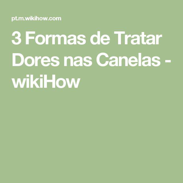 3 Formas de Tratar Dores nas Canelas - wikiHow