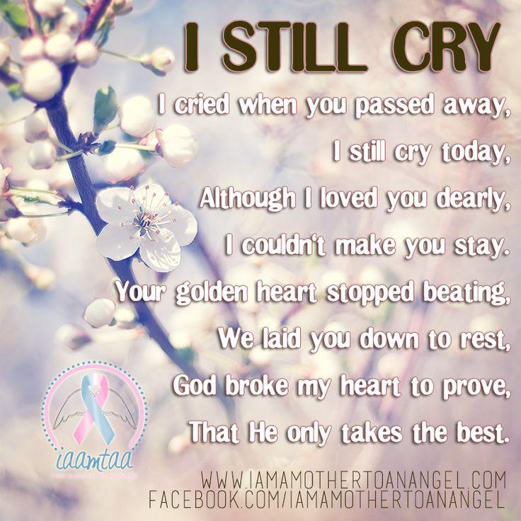 """I Still Cry...."" #memorial #quote"