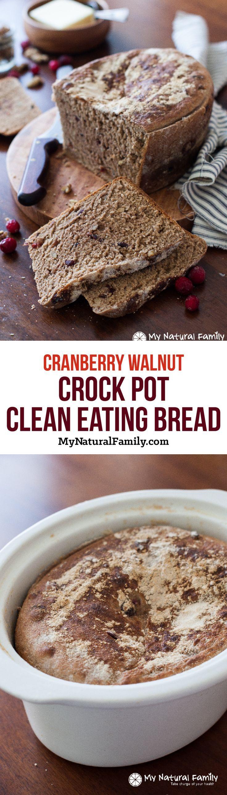 Crock Pot Clean Eating Bread Recipe - Cranberry Walnut