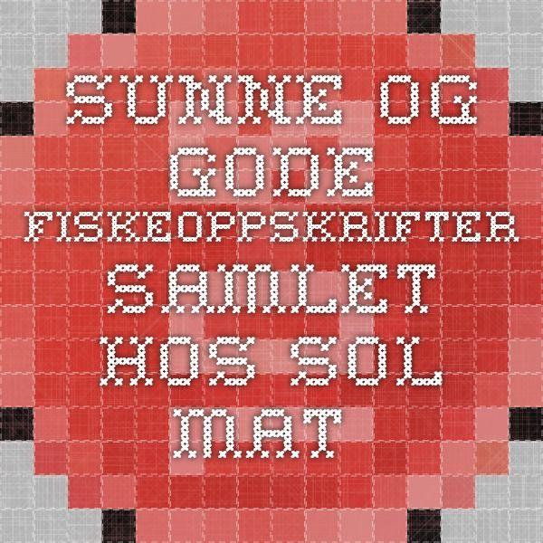 Sunne og gode fiskeoppskrifter - samlet hos SOL Mat.