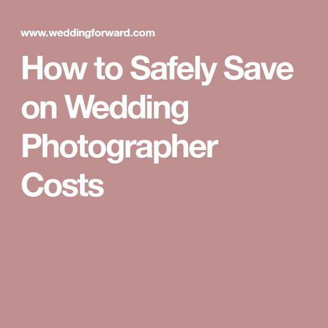 How to Safely Save on Wedding Photographer Costs