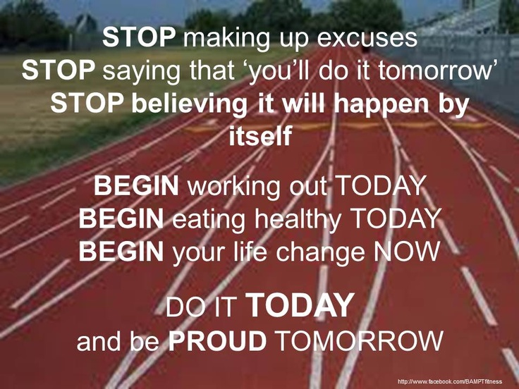 No excuses - just start!
