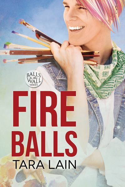 Fire Balls   (Balls to the Wall Series, Bk #2)   By Tara Lain     Blurb:     Renowned artist Rodney Mansfield stands five foot six, has...
