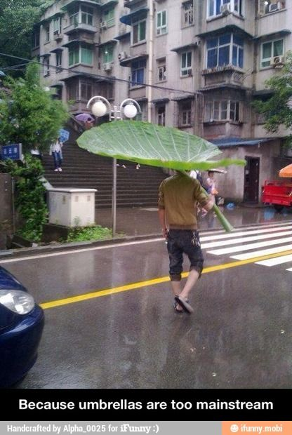 Umbrellas are too mainstream / iFunny :)
