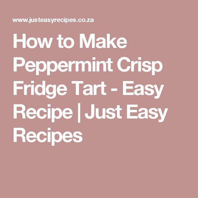 How to Make Peppermint Crisp Fridge Tart - Easy Recipe | Just Easy Recipes