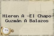 http://tecnoautos.com/wp-content/uploads/imagenes/tendencias/thumbs/hieren-a-el-chapo-guzman-a-balazos.jpg Chapo Guzman. Hieren a ?El Chapo? Guzmán a balazos, Enlaces, Imágenes, Videos y Tweets - http://tecnoautos.com/actualidad/chapo-guzman-hieren-a-el-chapo-guzman-a-balazos/