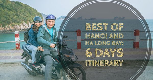 The perfect 6 Days Itinerary for your Hanoi, Ha Long Bay and Cat Ba Island trip. How to plan your Hanoi and Ha Long Bay trip, and why visit Cat Ba Island.